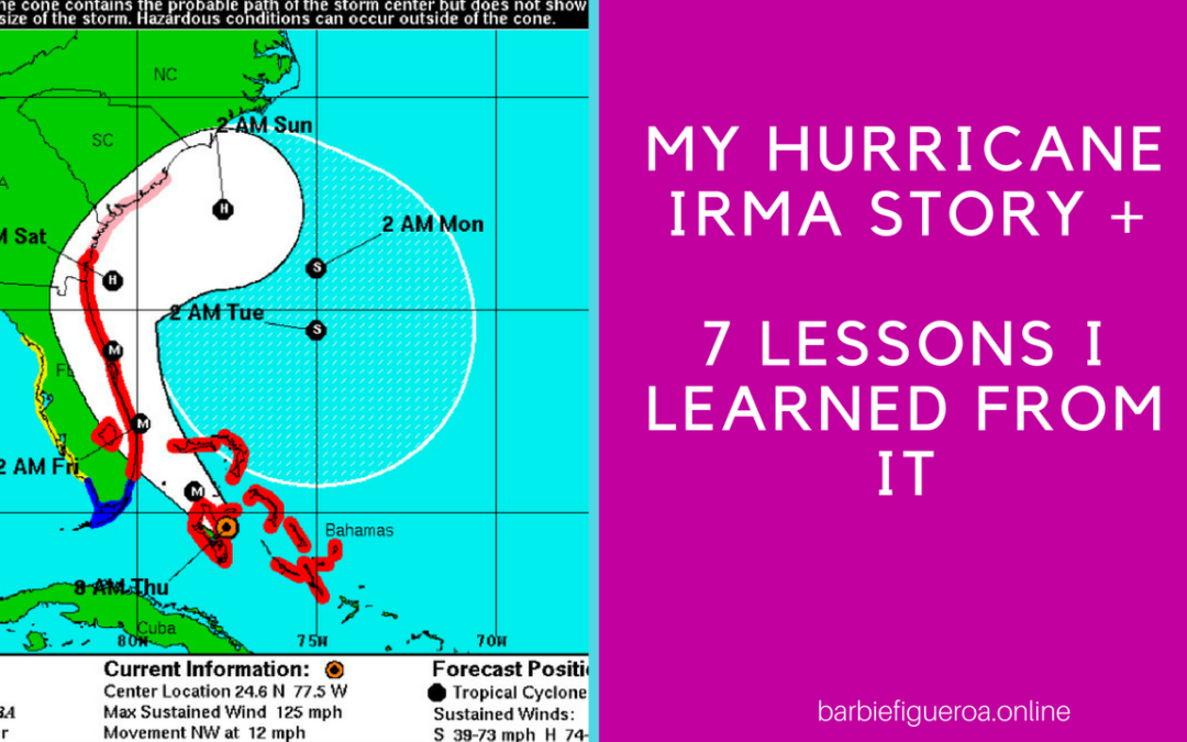 My Hurricane Irma Story + 7 Lessons I learned from it