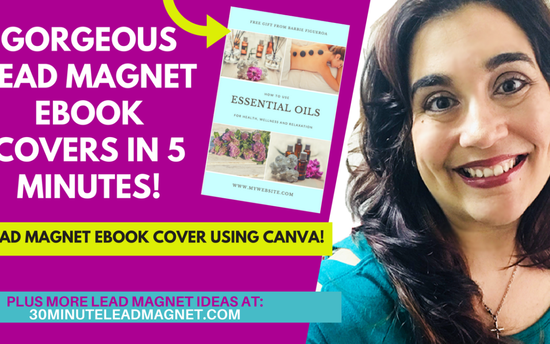 How to Create *Gorgeous* Lead Magnet Ebook Covers in Canva in Just 5 Minutes!